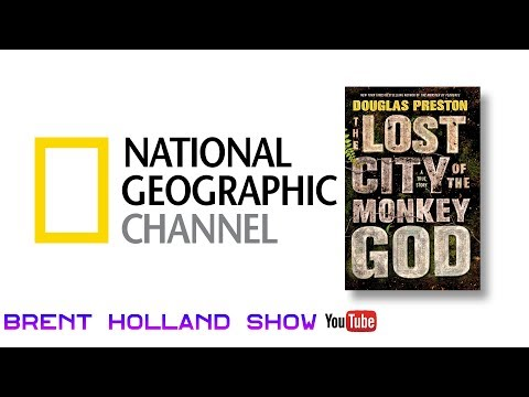 National Geographic Lost City of the Monkey God: FOUND! Douglas Preston Brent Holland