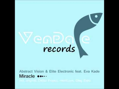Abstract Vision & Elite Electronic feat. Eva Kade - Miracle (Dallaz Project Remix)