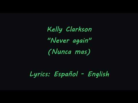 Never again  Kelly Clarkson subtitulada españolEnglish