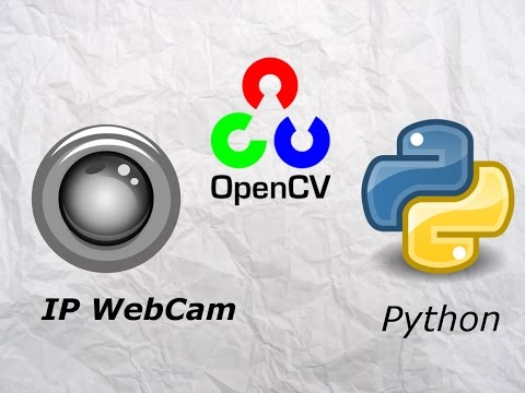 IP Webcam | How To Use With OpenCV Python - Tutorial