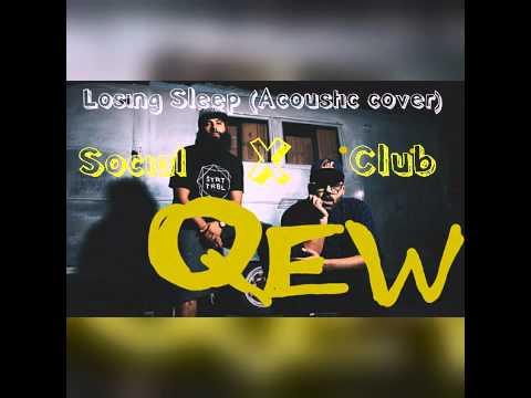 Social X Club - Losing Sleep (cover) by QEW