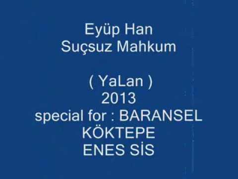 Eyüphan & Suçsuz Mahkum 2013 ün unutulmaz parçası!!!  Dinlemeden gecme