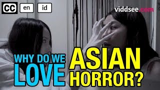 Why Do We Love Asian Horror?  // Viddsee.com