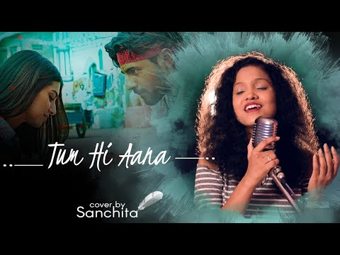 tum-hi-aana-|-cover-|-sanchita-|-marjaavaan-|-jubin-nautiyal-|-payal-dev