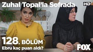 Ebru kaç puan aldı? Zuhal Topal'la Sofrada 128. Bölüm