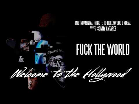 Hollywood Undead - Fuck The World (Instrumental Cover by SonnyAntares)