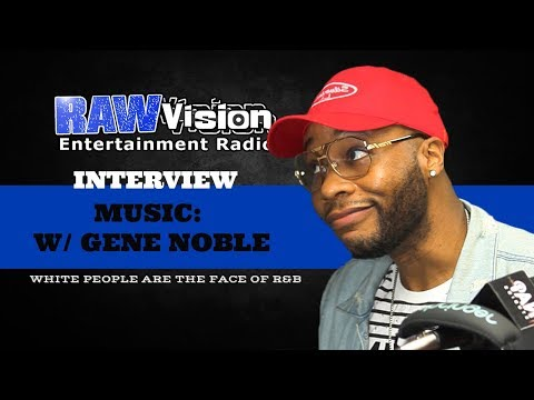 GENE NOBLE ON MUSIC: EXPERIENCES WORKING WITH LAURYN HILL, WHITE PEOPLE ARE THE FACE OF R&B