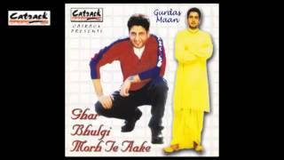 Haye Haye Chachi Tarhka | Ghar Bhulgi Morh Te Aake | Superhit Punjabi Songs | Gurdas Mann