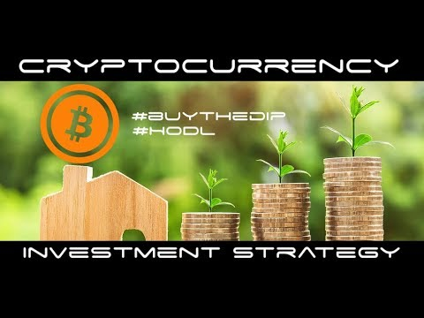 Cryptocurrency Investment Strategy For 2018 - Buy The Dip and Hold