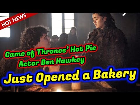 Game of Thrones' Hot Pie Actor Ben Hawkey Just Opened a Bakery  GOTS 7