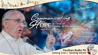 COMMUNICATING HOPE IN TIME OF COVID - 19 PANDEMIC