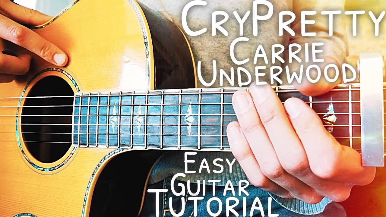 Cry Pretty Carrie Underwood Guitar Lesson For Beginners Cry