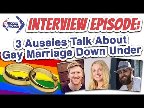 AE 355 - Interview Episode: 3 Aussies Talk About Gay Marriage in Australia