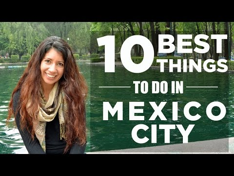 The 10 BEST Things to do in MEXICO CITY