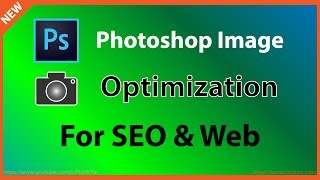 How to Optimize Images for Web and SEO in Adobe Photoshop