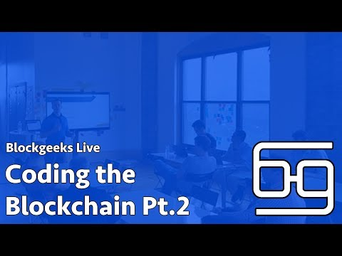 Coding the Blockchain Pt. 2 - Blockgeeks Live Workshop (Februrary 8 , 2018)
