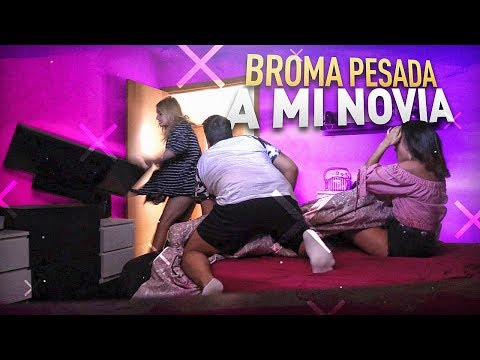 ��� LE SOY INFIEL A MI NOVIA !!! BROMA PESADA SALE MAL