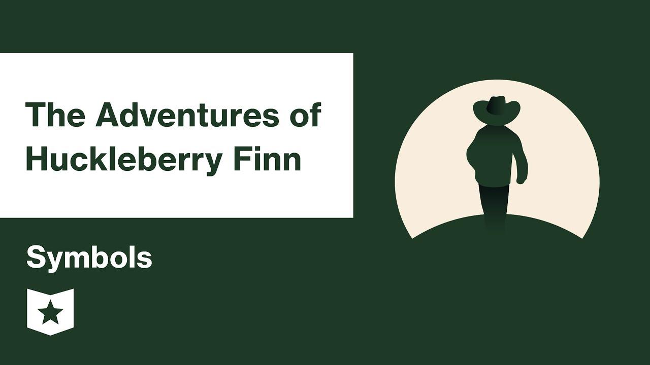The Adventures Of Huckleberry Finn By Mark Twain Symbols Youtube