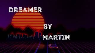 DREAMER (lyric Video) by Martin PK