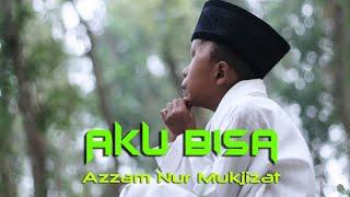 Azham Nur Mukjizat - Aku Bisa Cover