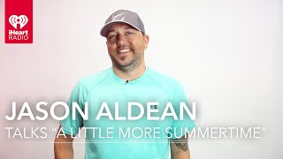 "Jason Aldean - ""A Little More Summertime"" (Song Breakdown Interview)"