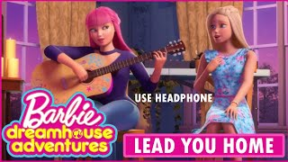 Lead You Home Barbie Dreamhouse Adventures