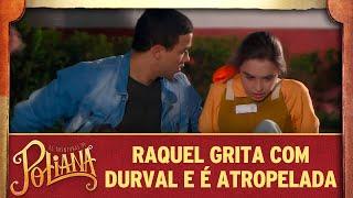 Raquel grita com Durval e é atropelada   As Aventuras de Poliana