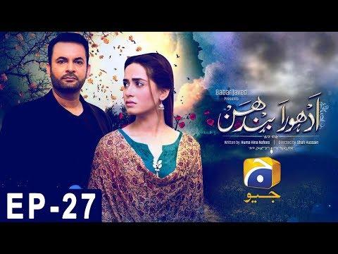 Adhoora Bandhan - Episode 27 - Har Pal Geo