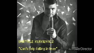"""Can't Help Falling in Love"" by Elvis Presley cover Bartosz Kurkiewicz"