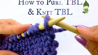 how to knit tbl and purl tbl