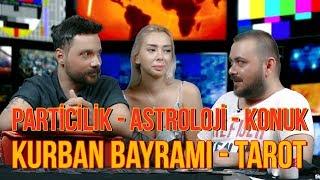 Kurban Bayramı - Mehter - Tarot - Partcilik - Astroloji - Tuğba Sarıünal - Olaylar Devam Ediyor!