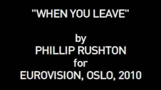 """When You Leave"" by Phillip Rushton for Eurovision Oslo 2010"
