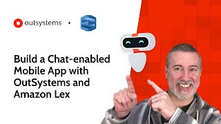 Build a Chat-enabled Mobile App with OutSystems and Amazon Lex