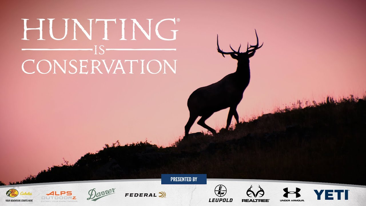 Hunting Is Conservation - Hunting Fosters an Appreciation of Nature, Wildlife & Conservation