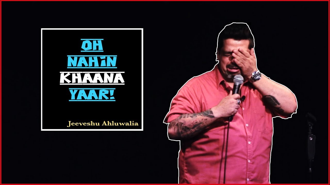 Oh Nahin Khaana Yaar! - Stand-Up Comedy by Jeeveshu Ahluwalia