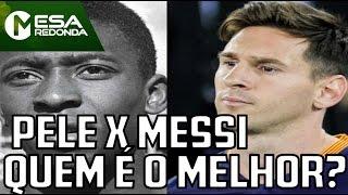 Mesa Redonda - Pelé ou Messi, quem é o maior jogador da história (10/04/16)