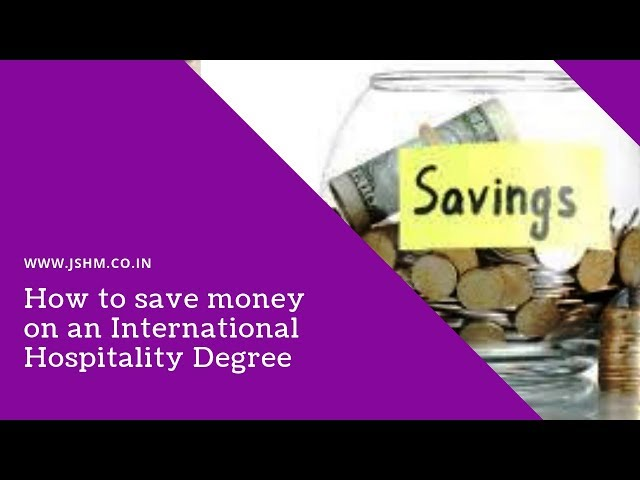 how to save money on an international hospitality degree