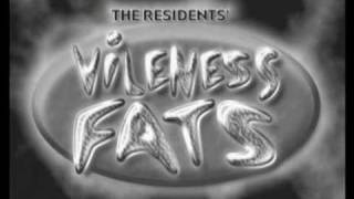 The Residents - vileness fats - intro