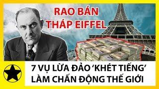 7 Vụ Lừa Đảo 'Khét Tiếng' Làm Chấn Động Lịch Sử Thế Giới – 2 Lần Rao Bán Tháp Eiffel