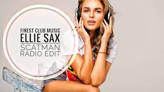 Ellie Sax - Scatman (Radio Edit)