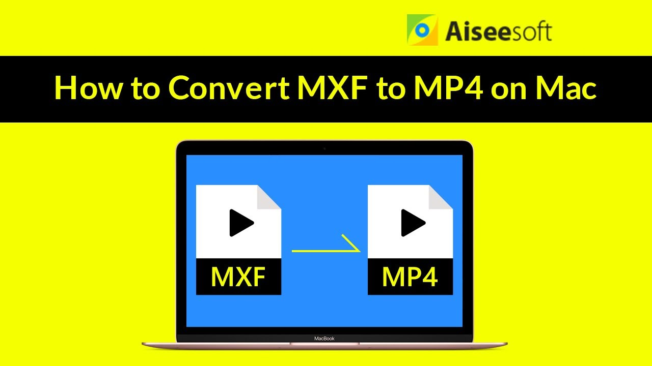 MXF Converter for Mac-How to Convert MXF to MP4 on Mac?