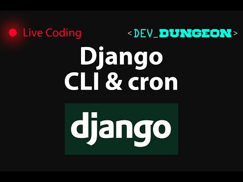 Live Coding: Django CLI & cron (Website Up Checker) | DevDungeon