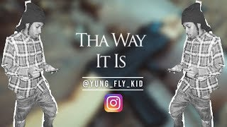 Fly Kid -Ttha Way It Is