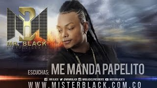 Me Manda Papelito - Mr Black ®