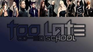 Co-Ed School - Too Late (Color Coded Lyrics) Han/Rom/Eng