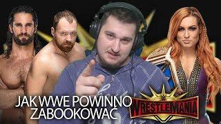 JAK WWE POWINNO ZABOOKOWAĆ: WRESTLEMANIA 35!