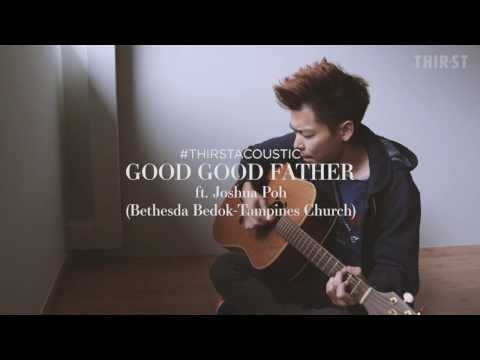#THIRSTACOUSTIC: Good Good Father - Housefires (cover)