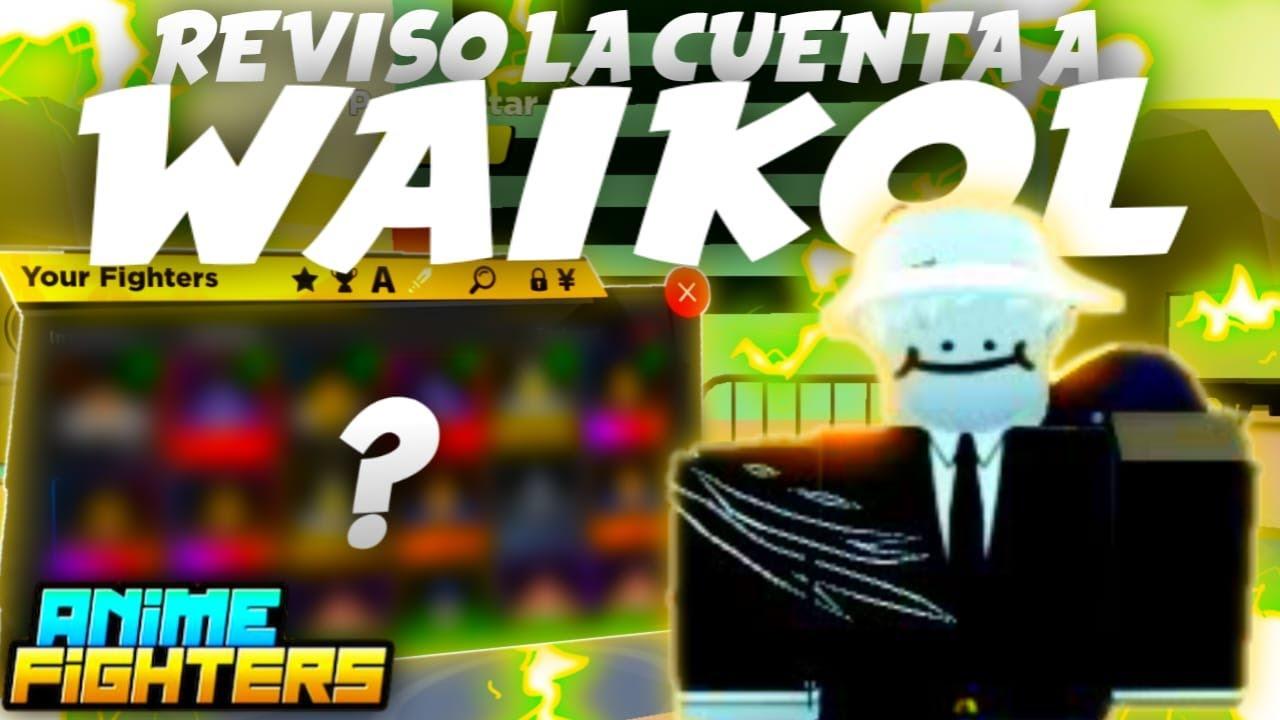 Download REVISO la CUENTA de WAIKOL en 👊 ANIME FIGHTERS SIMULATOR 👊