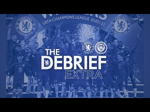 How Chelsea Won The Champions League | The Debrief Extra