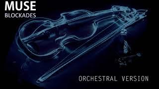 Muse - Blockades [Orchestral Cover]